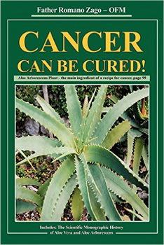 """Hình bìa sách """"Có thể trị được ung thư"""" của tu sĩ Romano Zago. Hình lô hội trên bìa sách là loài aloe arborescens"""